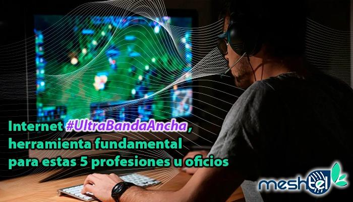 Internet Ultra Banda Ancha, herramienta fundamental para estas 5 profesiones
